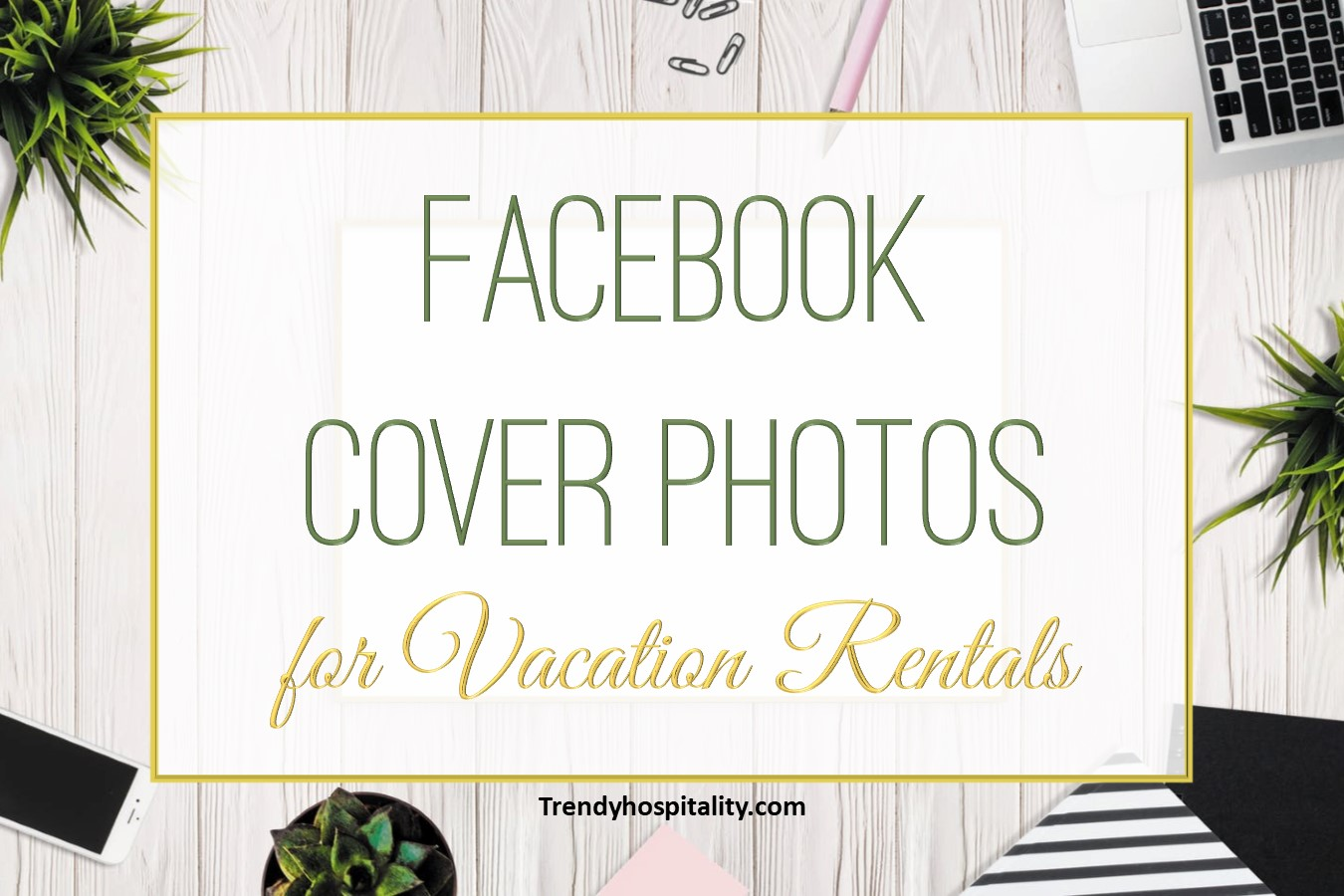 Make Your Facebook Cover Photo Stand Out Trendy Hospitality