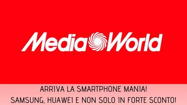 Smartphone Mania, 22% di sconto e tasso zero da MediaWorld