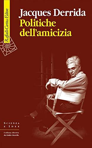 """Analisi de """"Le politiche dell'amicizia"""" di Derrida – di Andrea Vito"""