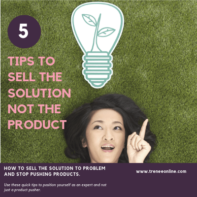 How to Sell the Solution not the Product