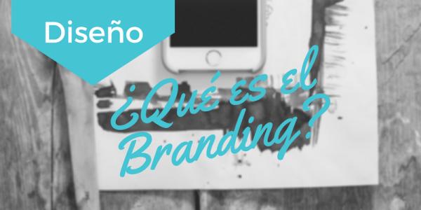 ¿Qué es el Branding?