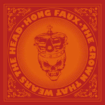 Hong Faux - The Crown that Wears the Head - Tribe Online Magazin