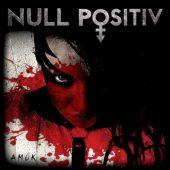 Null Positiv Amok