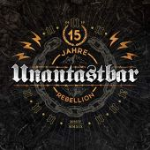 Unantastbar - 15 Jahre Rebellion