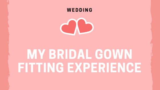 My Bridal Gown Fitting Experience