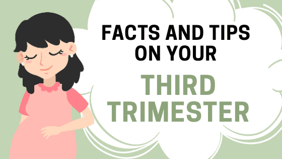 Facts and Tips on your Third Trimester of Pregnancy