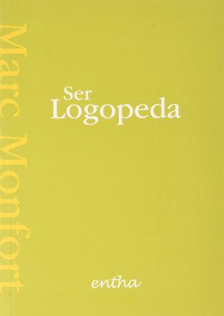Libro: Ser Logopeda - o - fonoaudiólogo