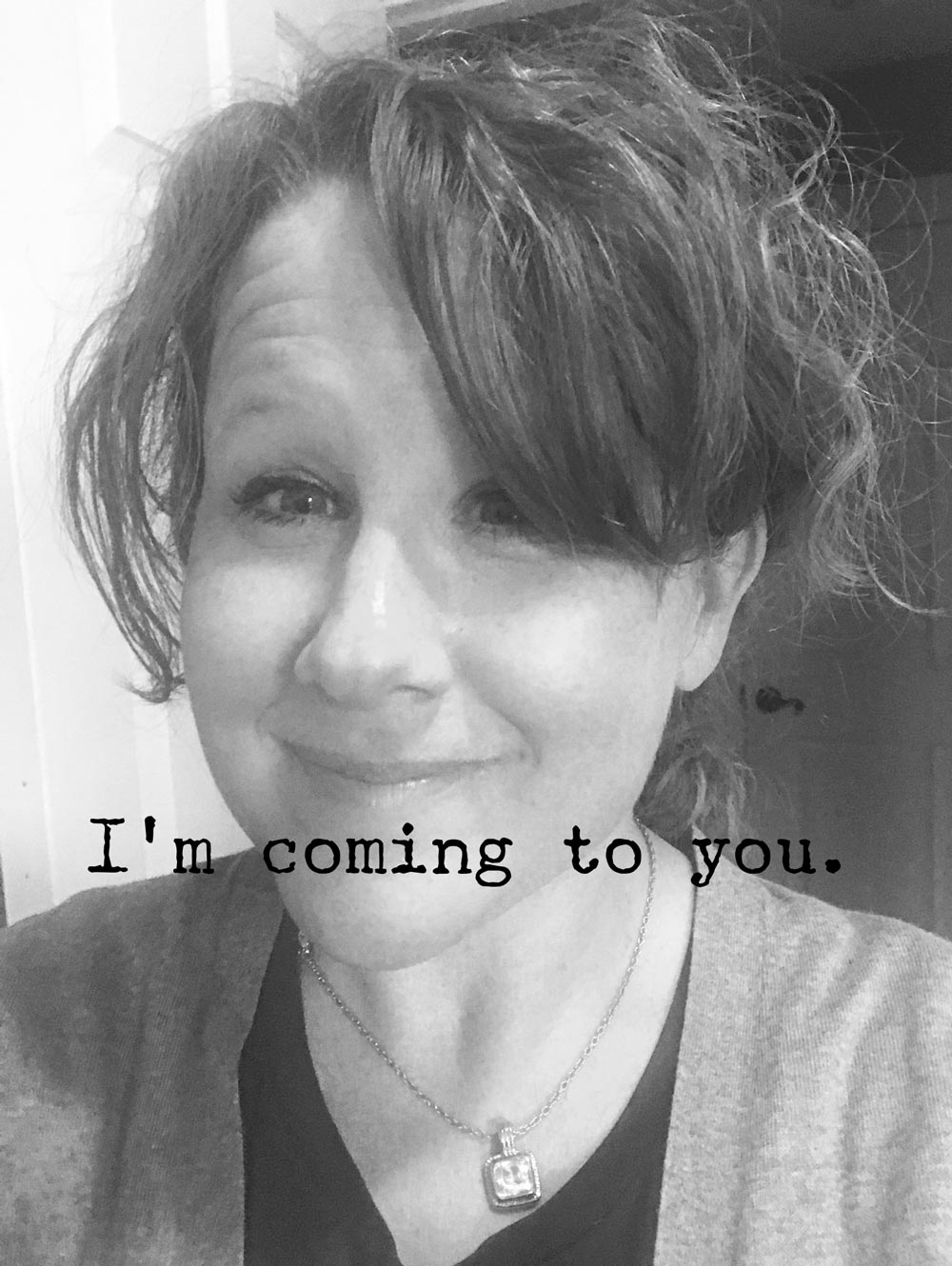 i'm-coming-to-you