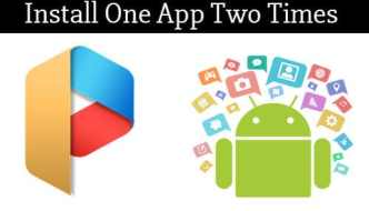 How To Install One App Two Times On Android (Without Root)