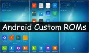 Top 10 Best Android Custom ROMs For Customization Lovers