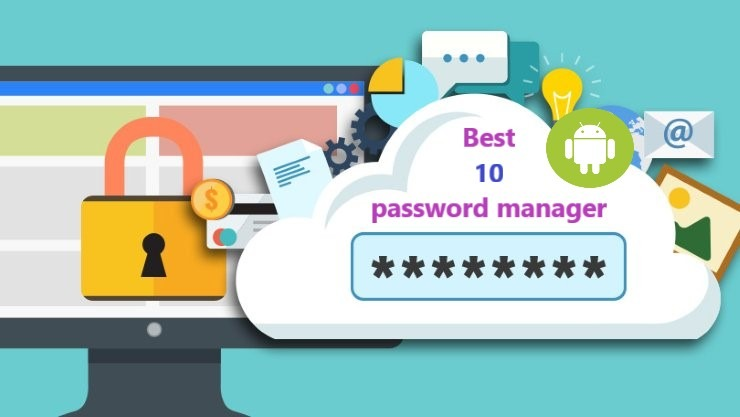 Best 10 password manager for Andriod