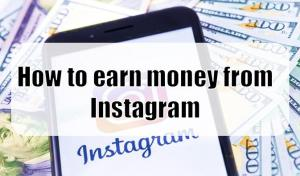How to earn money from Instagram