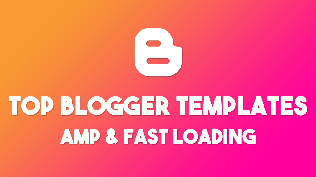 fastloading templates for blogger amp