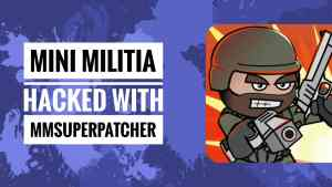 How to Hack Mini Militia Latest Version v4.0.7 with MMPatcher+