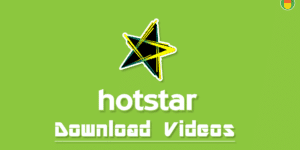 How to Download Videos From Hotstar on P.C and Android