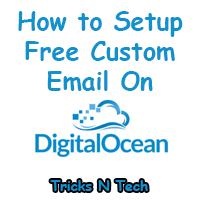 How to Setup Free Custom Email On DigitalOcean