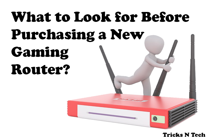 Things you should know before purchasing new gaming router