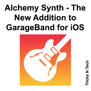 Alchemy Synth - The New Addition to GarageBand for iOS