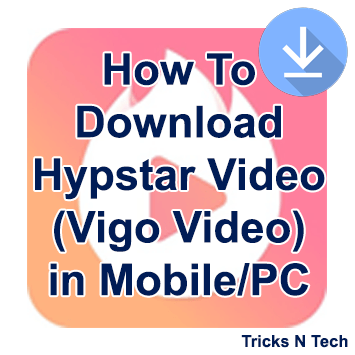 How To Download Hypstar Video (Vigo Video) in Mobile-PC