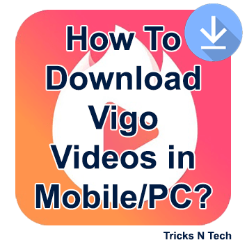 How To Download Vigo Videos in Mobile-PC