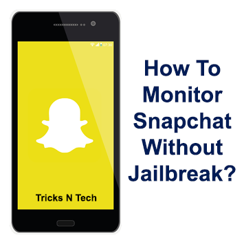 How To Monitor Snapchat Without Jailbreak