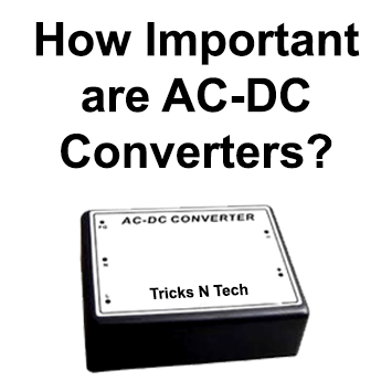 How Important are AC-DC Converters