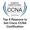 Reasons to Get Cisco CCNA Certification