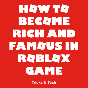 Become Rich And Famous In Roblox Game