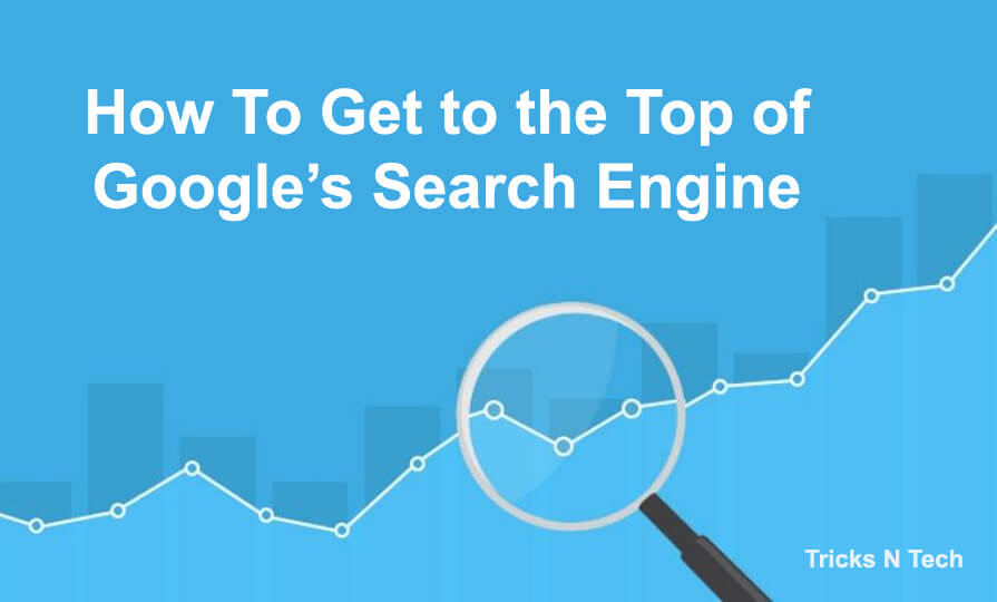 Get to the Top of Google Search Engine
