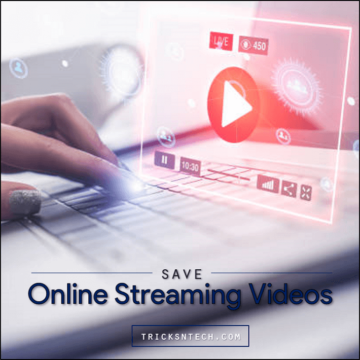 Save online streaming videos