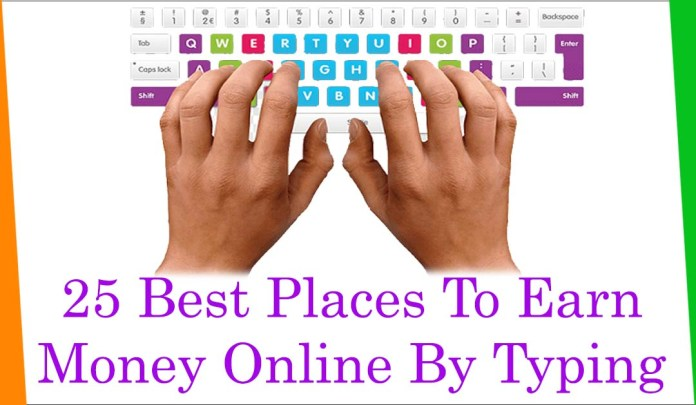 25 Best Places To Earn Money Online By Typing