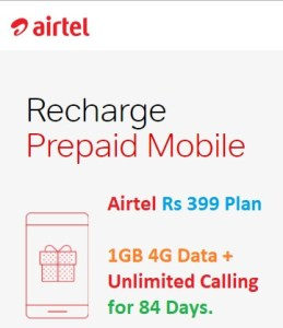 Airtel Rs 399 Plan 1GB 4G Data + Unlimited Calling for 84 Days