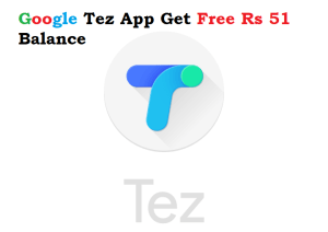 Google Tez App Get Free Rs 51 Balance