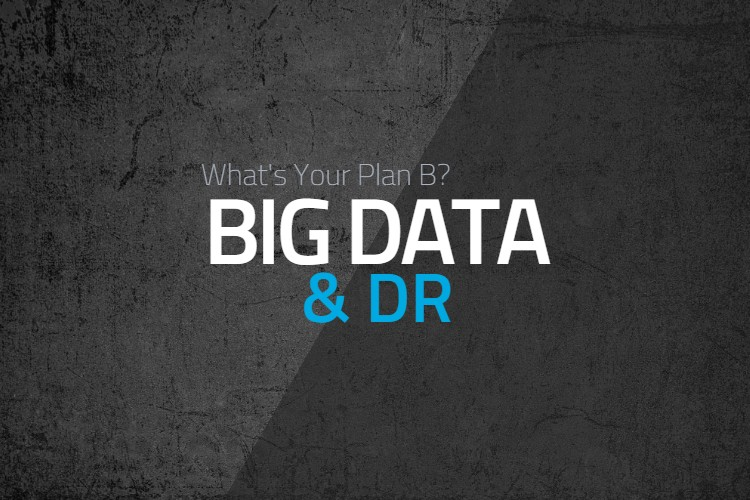 Big Data & Disaster Recovery