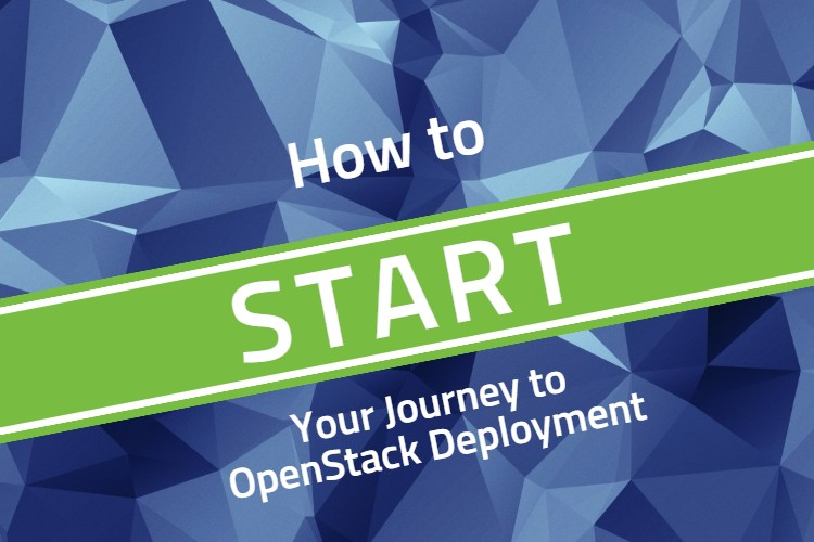 How to Start Your Journey to OpenStack Deployment