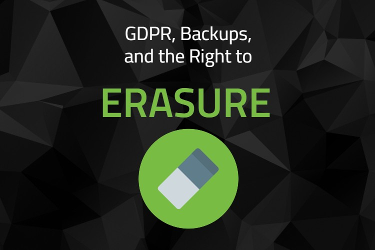 GDPR Backups Right to Erasure