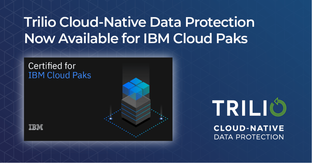 TrilioVault Now Available for IBM Cloud Paks