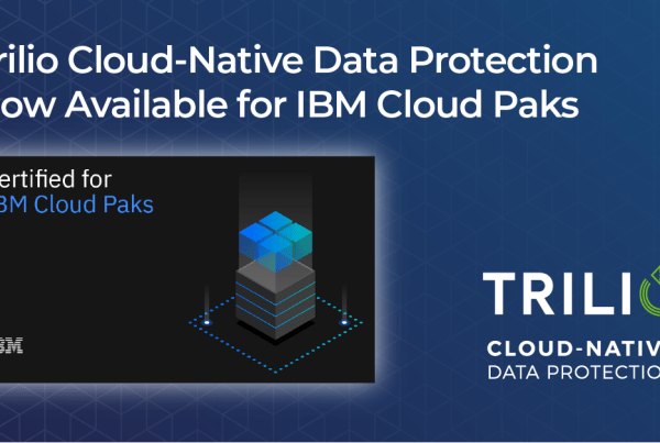 TrilioVault Now Available for IBM Cloud Paks