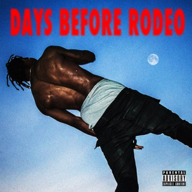Travis Scott - Days Before Rodeo (Mixtape)