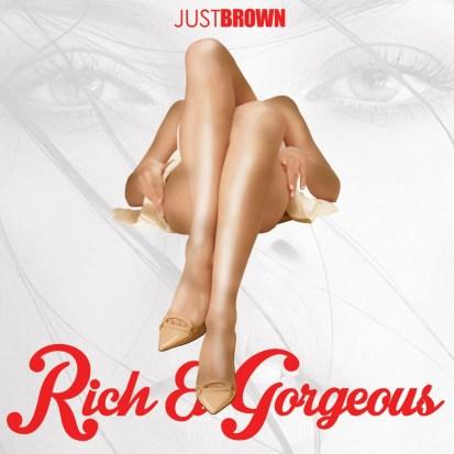 JustBrown - Rich & Gorgeous (Audio)