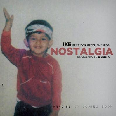 Ike ft. DOS, Feddi & Migg - Nostalgia (Audio)