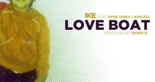 Ike (ft. Kydd Jones x Khaleel) - Love Boat (Audio)