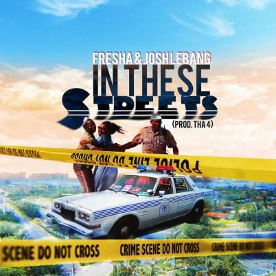 Fresha & Josh LeBang - In These Streets (Audio)