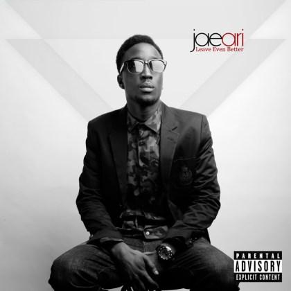 Jae Ari - Leave Even Better EP (Mixtape)