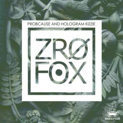 ProbCause x Hologram Kizzie - ZRO FOX (EP)