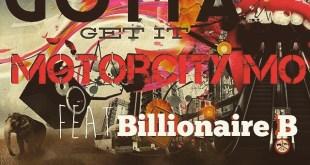 Motor City Mo ft. Billionaire B - Gotta Get It (Audio)
