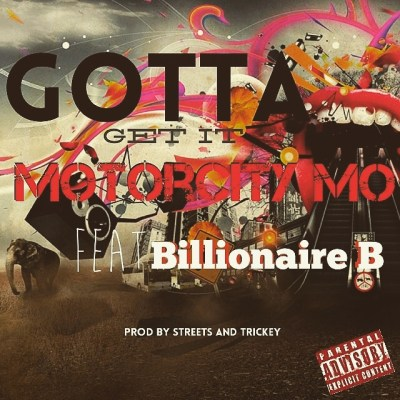 Motor City Mo ft. Billionaire B - Gotta Get It (Audio)