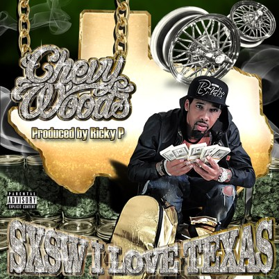 Chevy Woods - #SXSW I Love Texas (Mixtape)