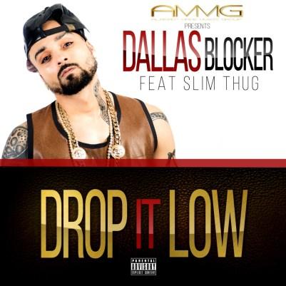 Dallas Blocker ft. Slim Thug - Drop It Low (Audio)