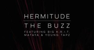 Hermitude ft. Big K.R.I.T., Mataya & Young Taps - The Buzz (Audio)